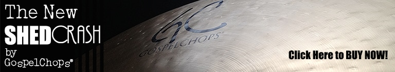 New GospelChops Cymbals On Sale Now