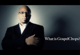 What is GospelChops? Here's the answer.