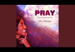 "Mia Medlock ""Pray"" (Until Something Happens)"