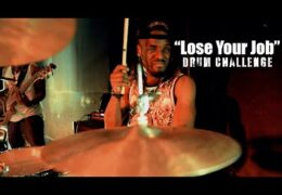 """Lose Your Job"" Drum Challenge"